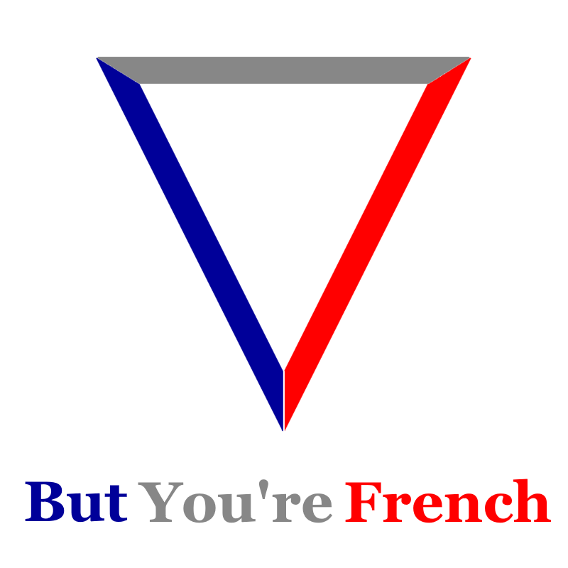 But You're French