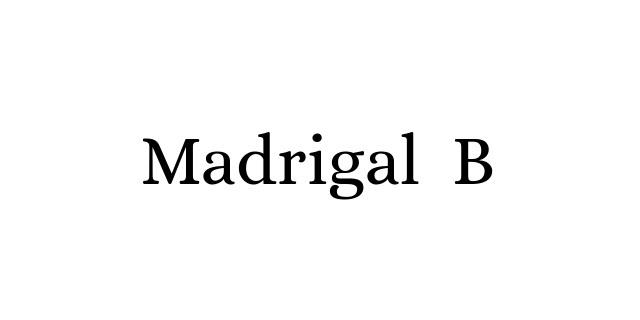 Madrigal B